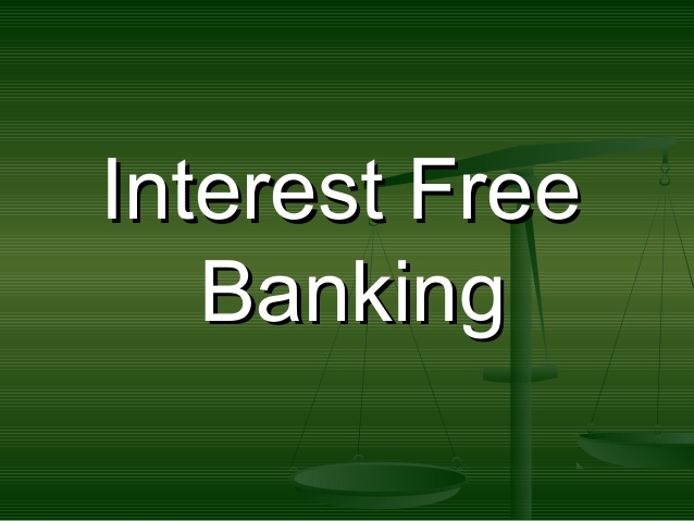 interest free banking and islamic banking in Prohibition of interest in islam necessitates that in countries seeking to introduce islamic economic system, banking and financial practices be organised.